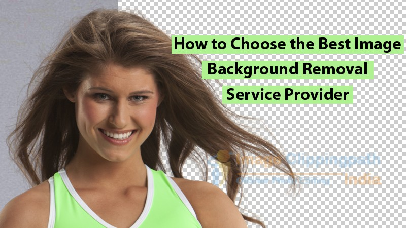 choose the best image background removal service provider